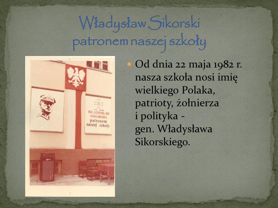 Władysław Sikorski patronem naszej szkoły