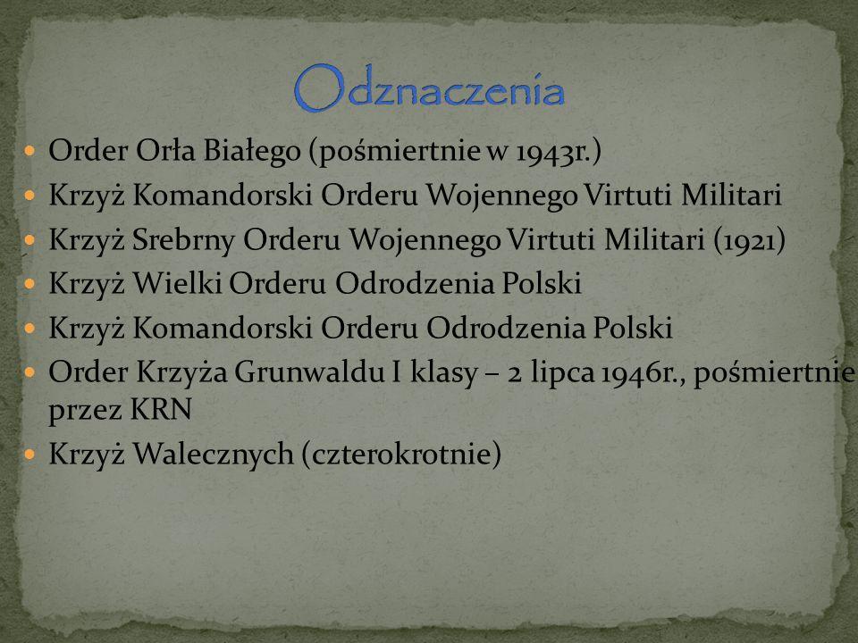 Odznaczenia Order Orła Białego (pośmiertnie w 1943r.)