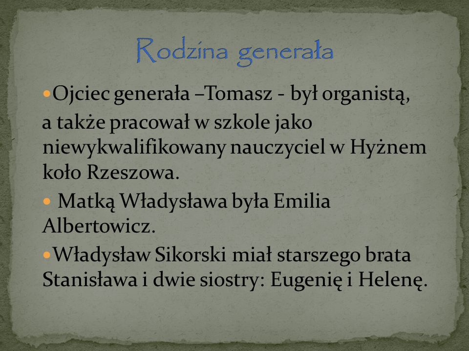 Rodzina generała Ojciec generała –Tomasz - był organistą,