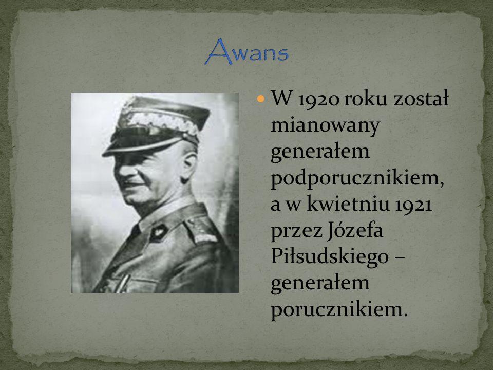 Awans W 1920 roku został mianowany generałem podporucznikiem, a w kwietniu 1921 przez Józefa Piłsudskiego – generałem porucznikiem.