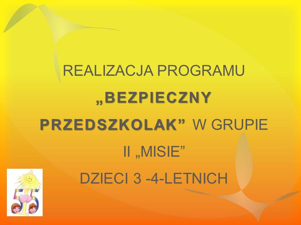 """REALIZACJA PROGRAMU """"BEZPIECZNY PRZEDSZKOLAK W GRUPIE II """"MISIE"""