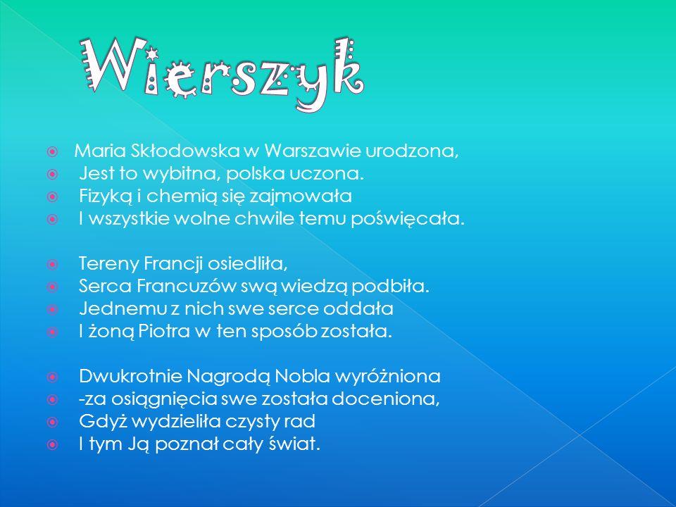 Wierszyk Maria Skłodowska w Warszawie urodzona,