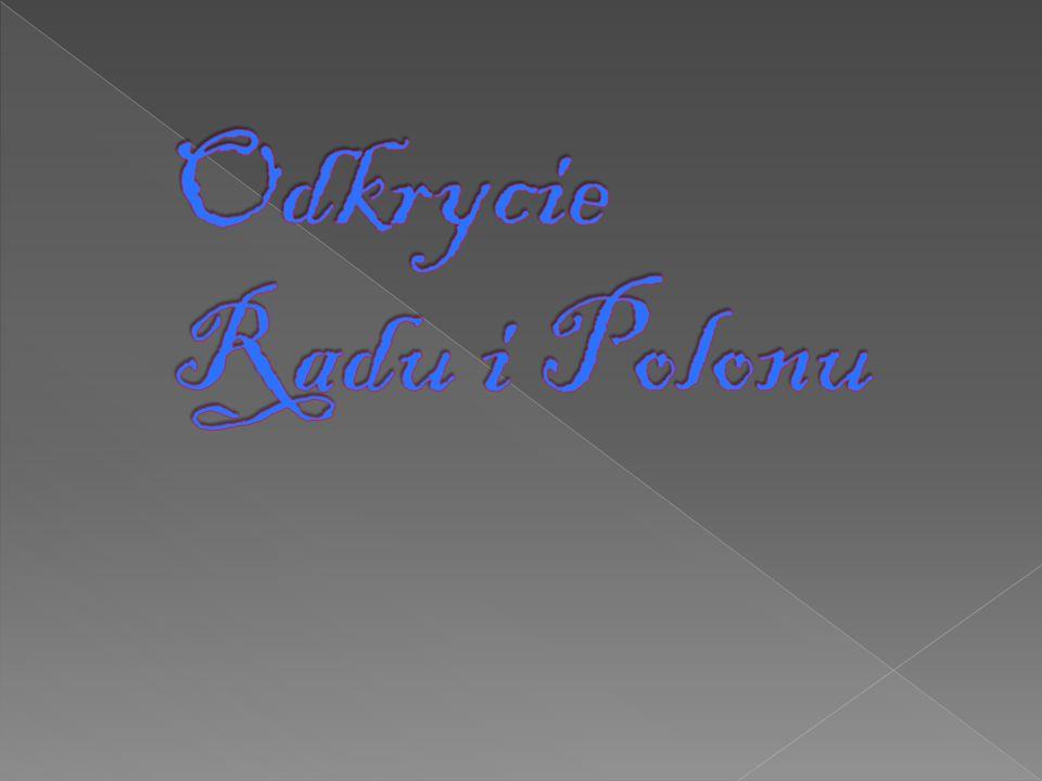 Odkrycie Radu i Polonu