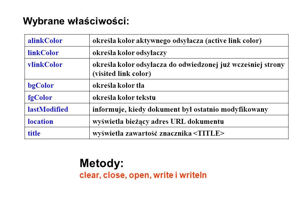 Metody: Wybrane właściwości: clear, close, open, write i writeln