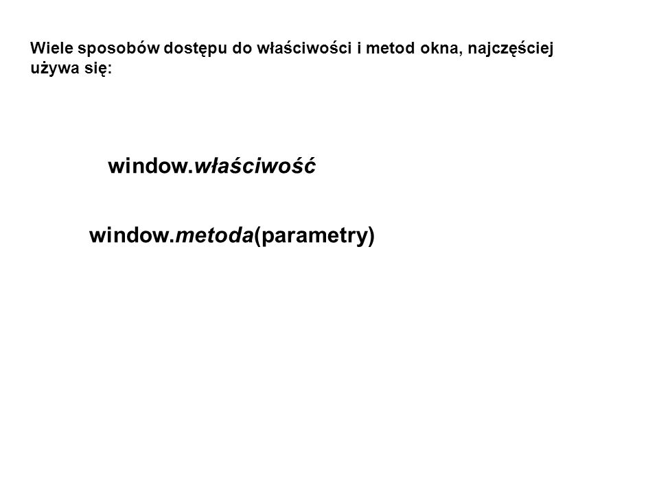 window.metoda(parametry)