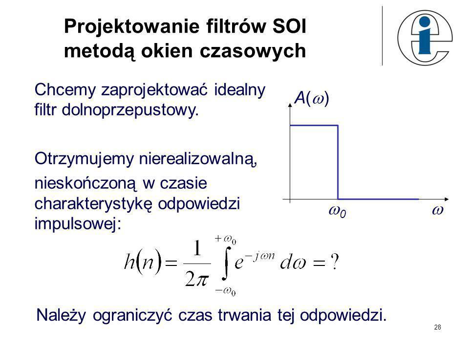 Projektowanie filtrów SOI metodą okien czasowych