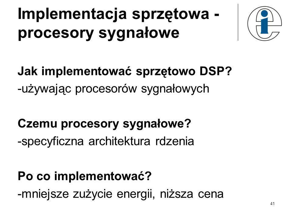 Implementacja sprzętowa - procesory sygnałowe