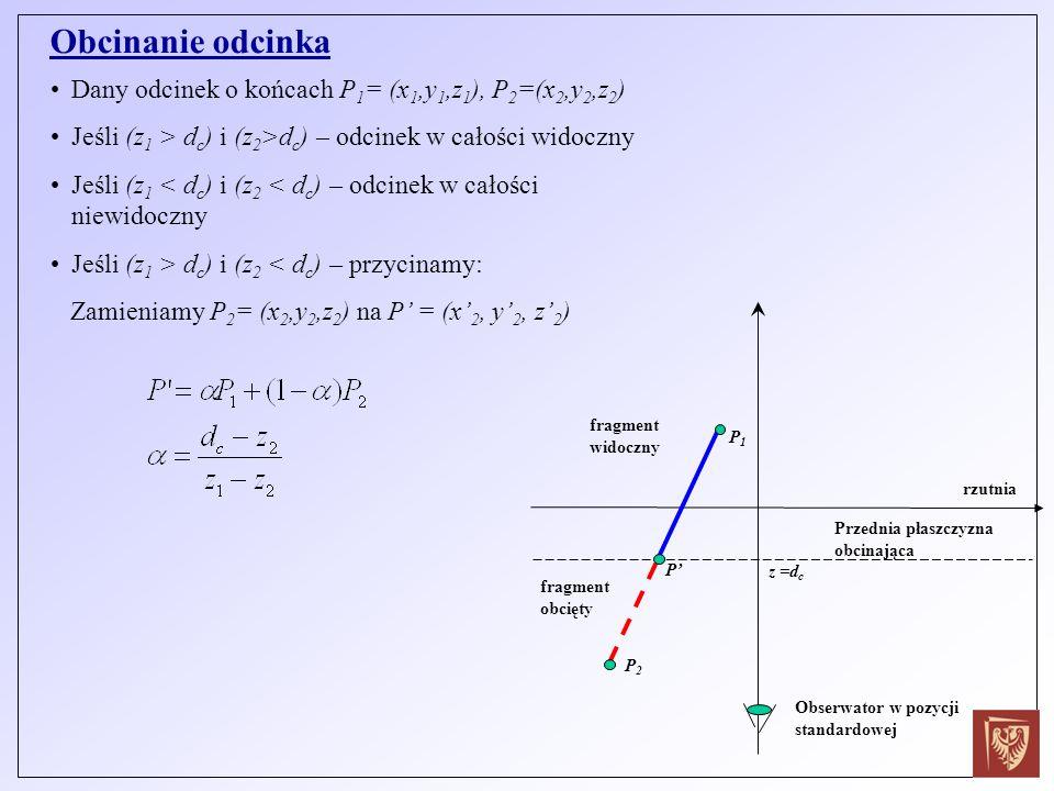 Obcinanie odcinka Dany odcinek o końcach P1= (x1,y1,z1), P2=(x2,y2,z2)
