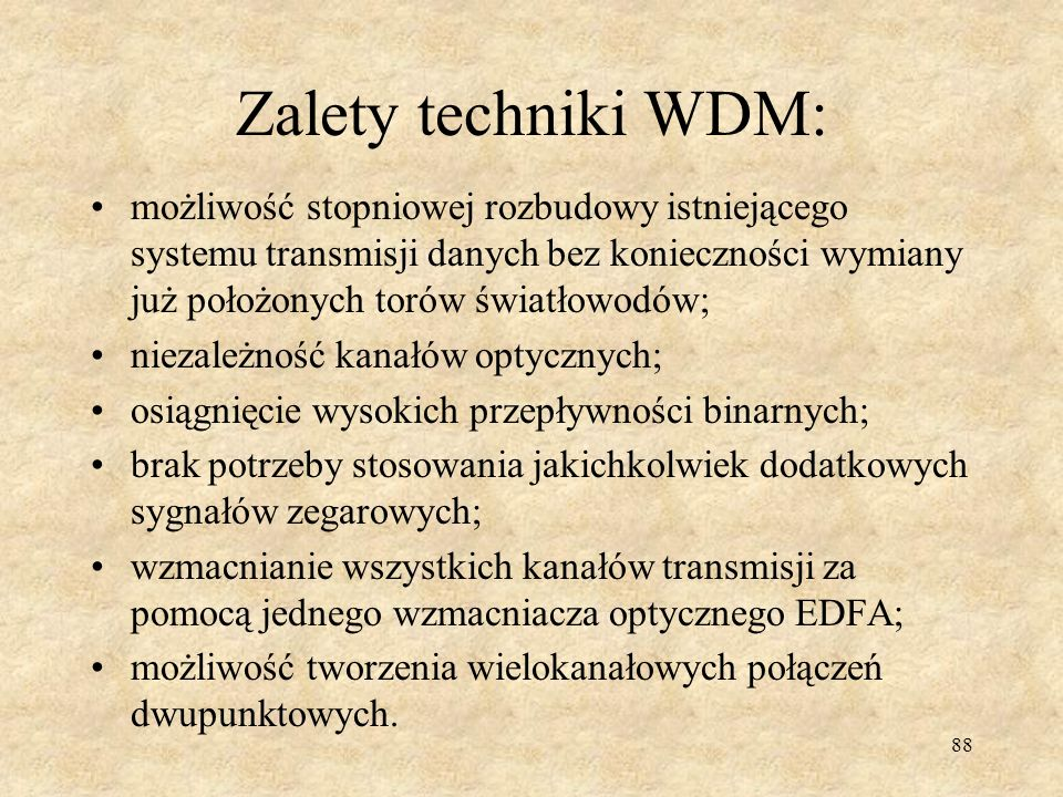 Zalety techniki WDM: