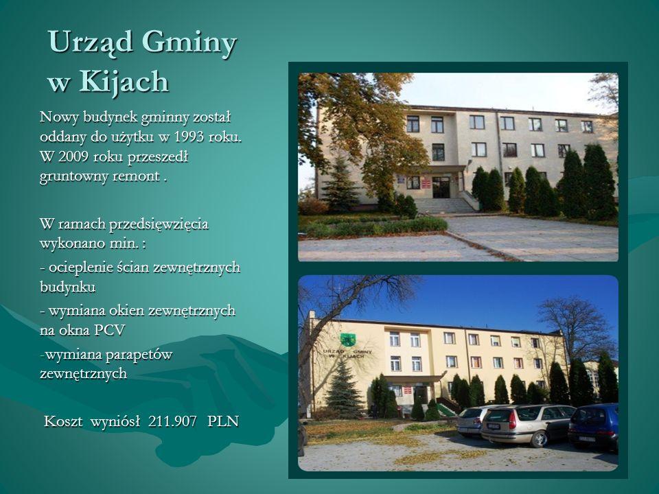 Urząd Gminy w Kijach Nowy budynek gminny został oddany do użytku w 1993 roku. W 2009 roku przeszedł gruntowny remont .