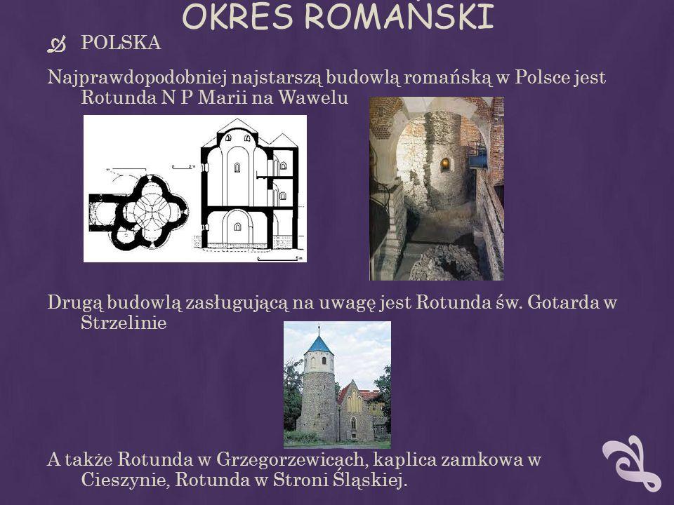 OKRES ROMAŃSKI POLSKA. Najprawdopodobniej najstarszą budowlą romańską w Polsce jest Rotunda N P Marii na Wawelu.