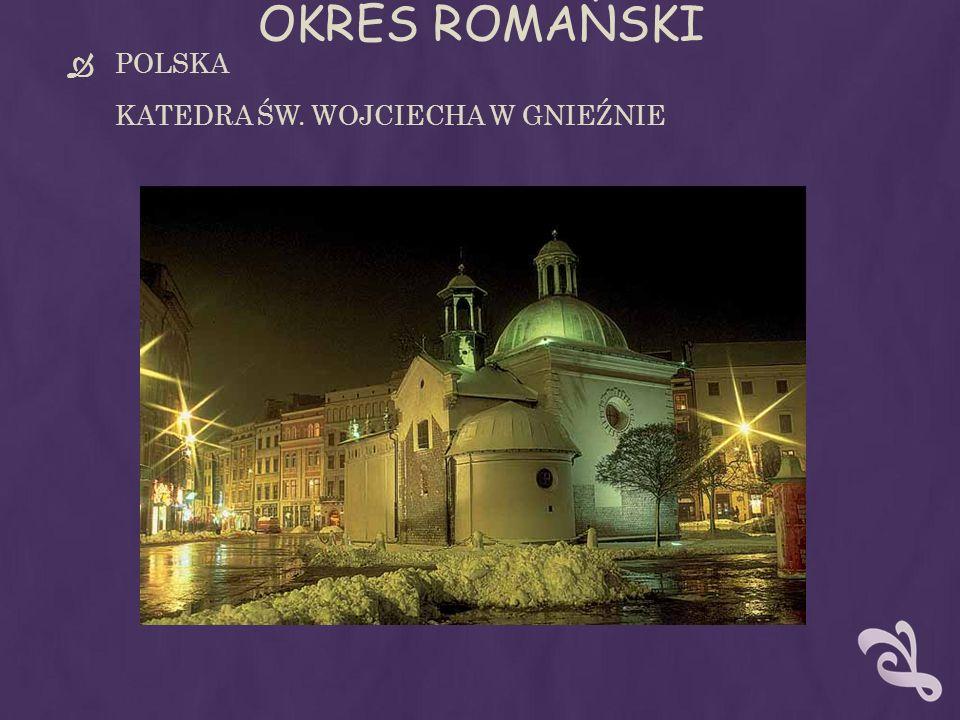 OKRES ROMAŃSKI POLSKA KATEDRA ŚW. WOJCIECHA W GNIEŹNIE