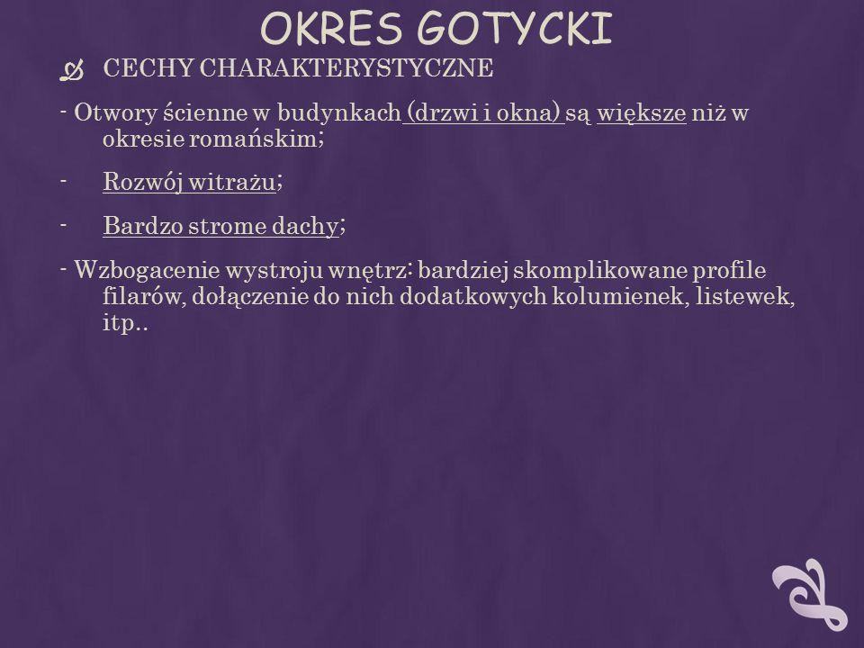 OKRES GOTYCKI CECHY CHARAKTERYSTYCZNE
