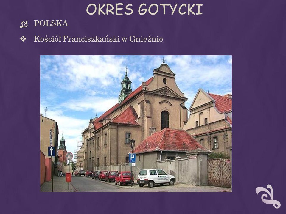 OKRES GOTYCKI POLSKA Kościół Franciszkański w Gnieźnie