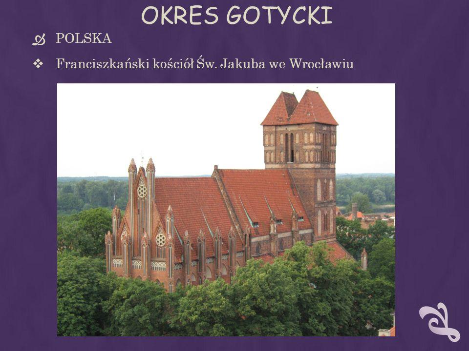 OKRES GOTYCKI POLSKA Franciszkański kościół Św. Jakuba we Wrocławiu