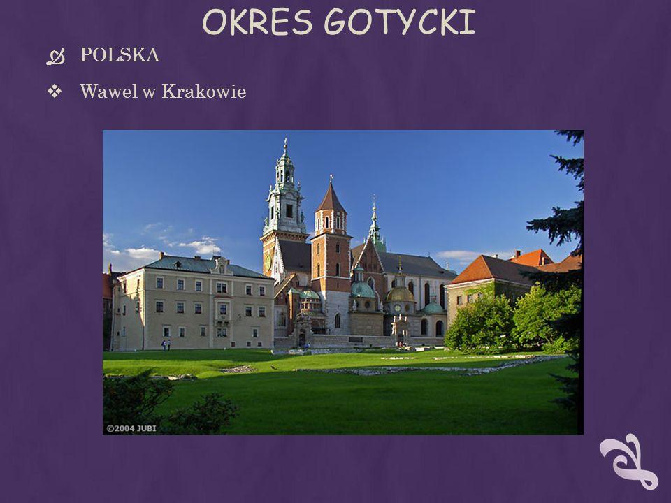 OKRES GOTYCKI POLSKA Wawel w Krakowie