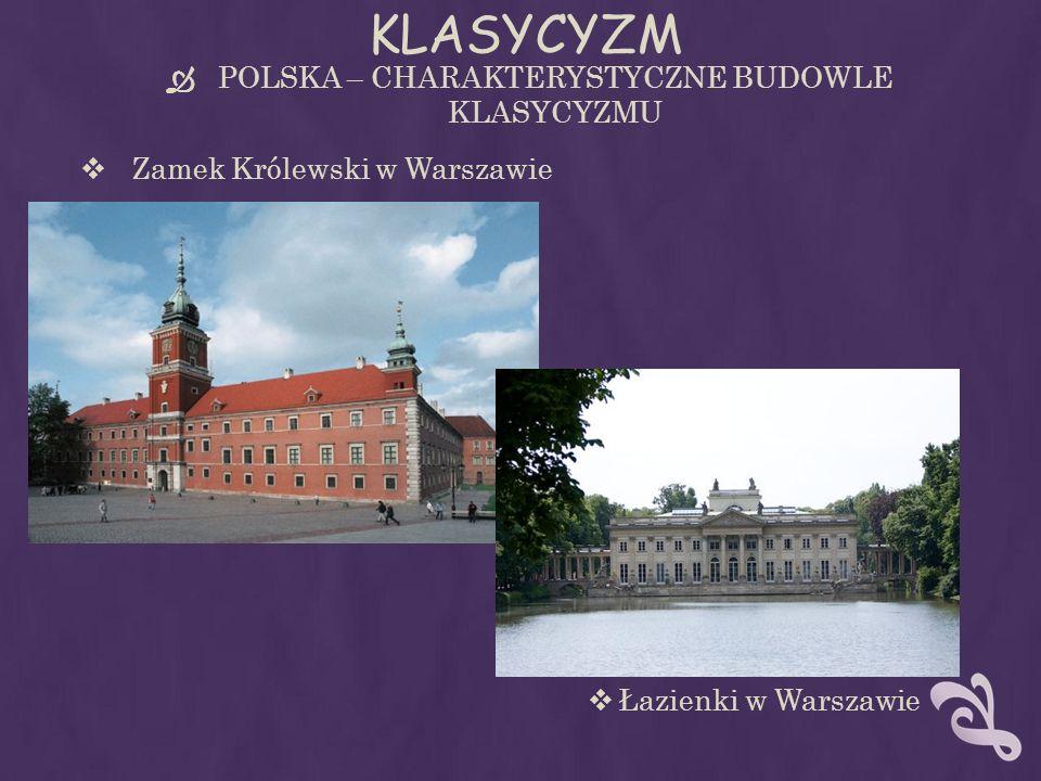 POLSKA – CHARAKTERYSTYCZNE BUDOWLE KLASYCYZMU