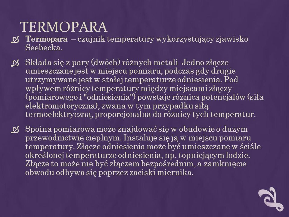 TERMOPARA Termopara – czujnik temperatury wykorzystujący zjawisko Seebecka.