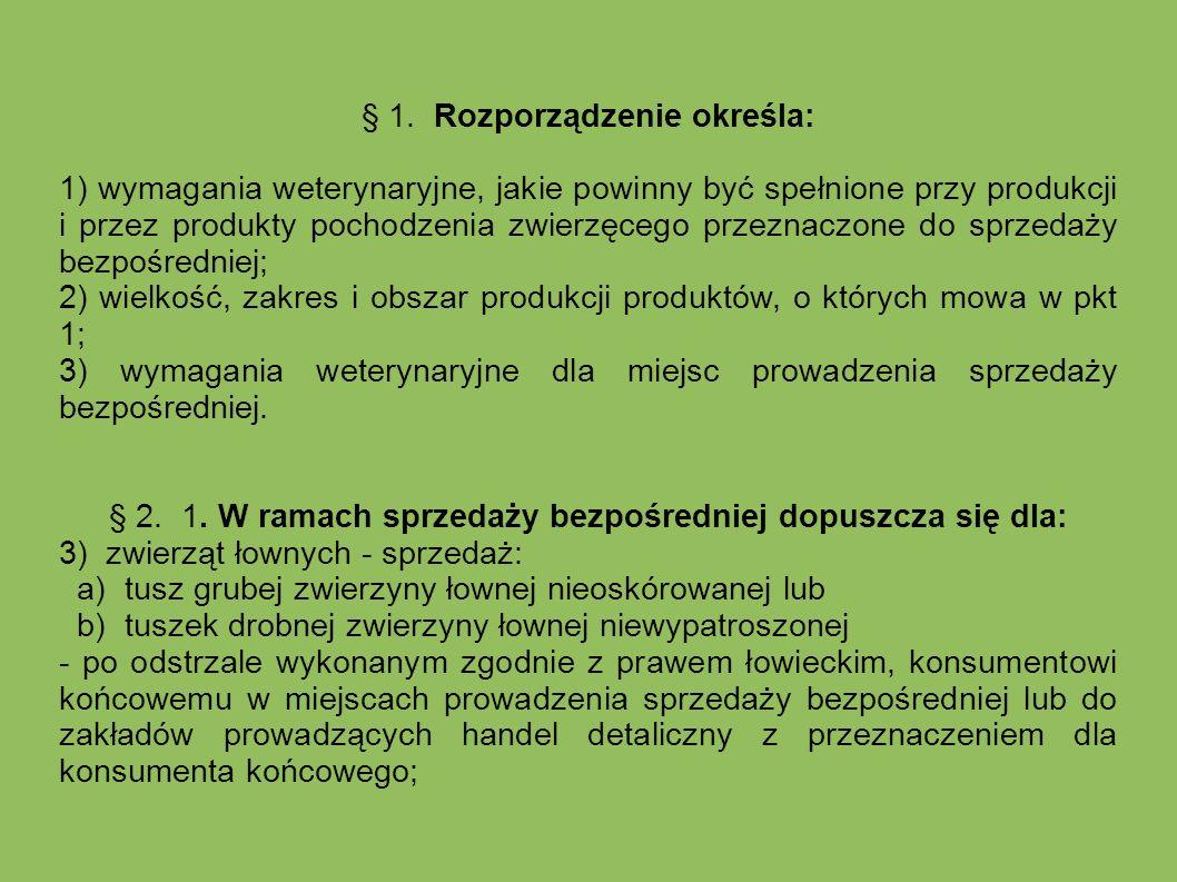 § 1. Rozporządzenie określa: