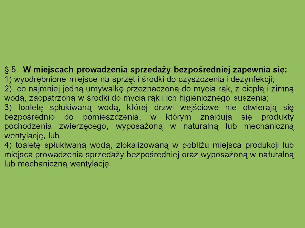 § 5. W miejscach prowadzenia sprzedaży bezpośredniej zapewnia się: