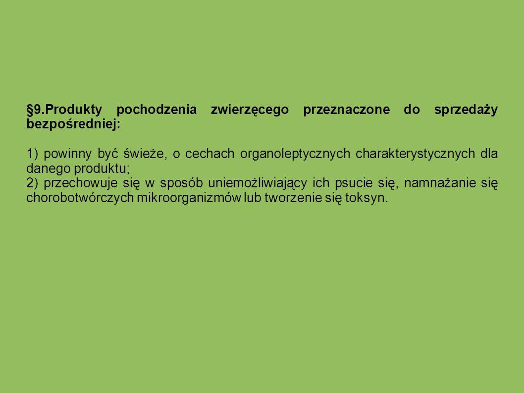 §9.Produkty pochodzenia zwierzęcego przeznaczone do sprzedaży bezpośredniej: