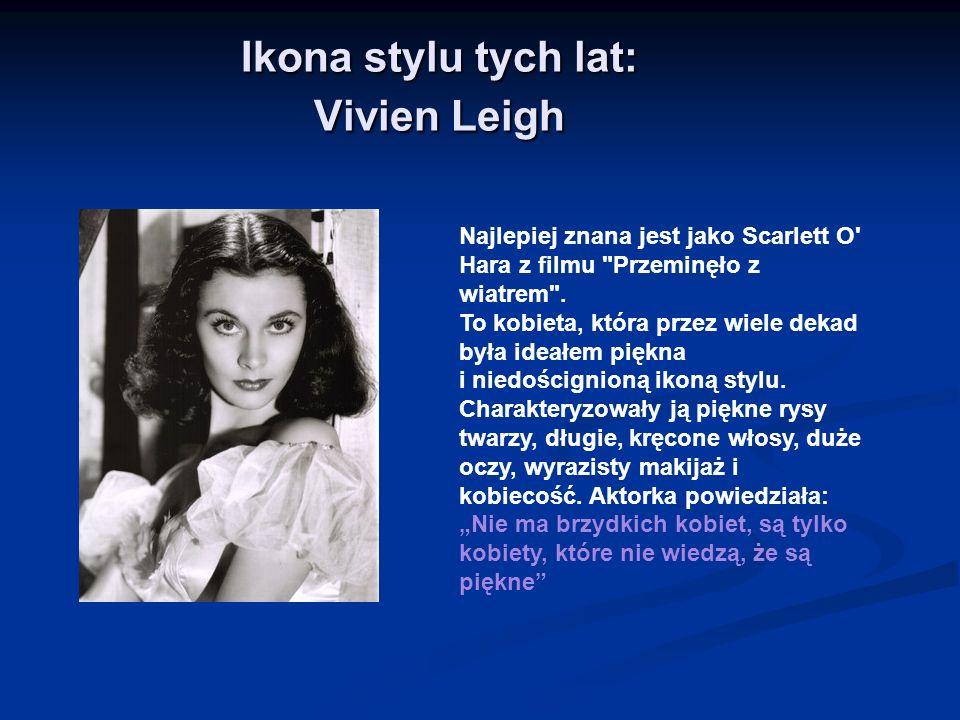 Ikona stylu tych lat: Vivien Leigh