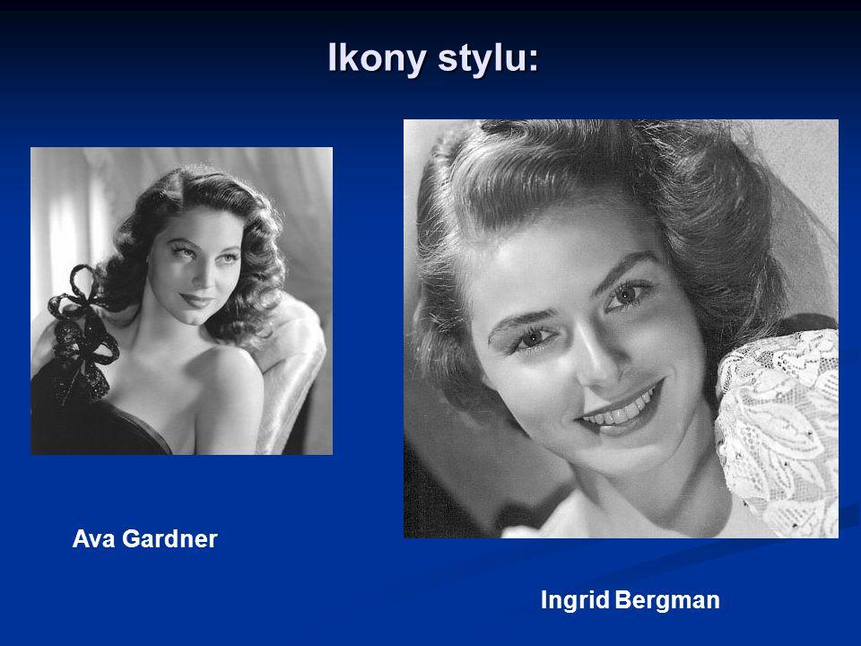 Ikony stylu: Ava Gardner Ingrid Bergman