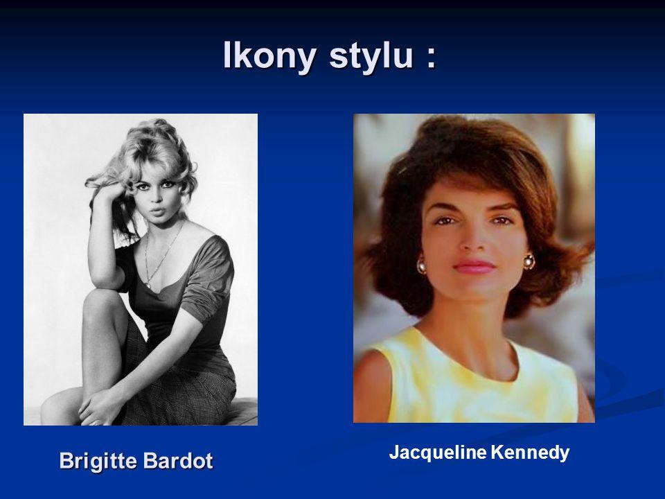 Ikony stylu : Jacqueline Kennedy Brigitte Bardot