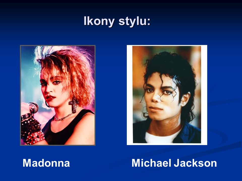 Ikony stylu: Madonna Michael Jackson