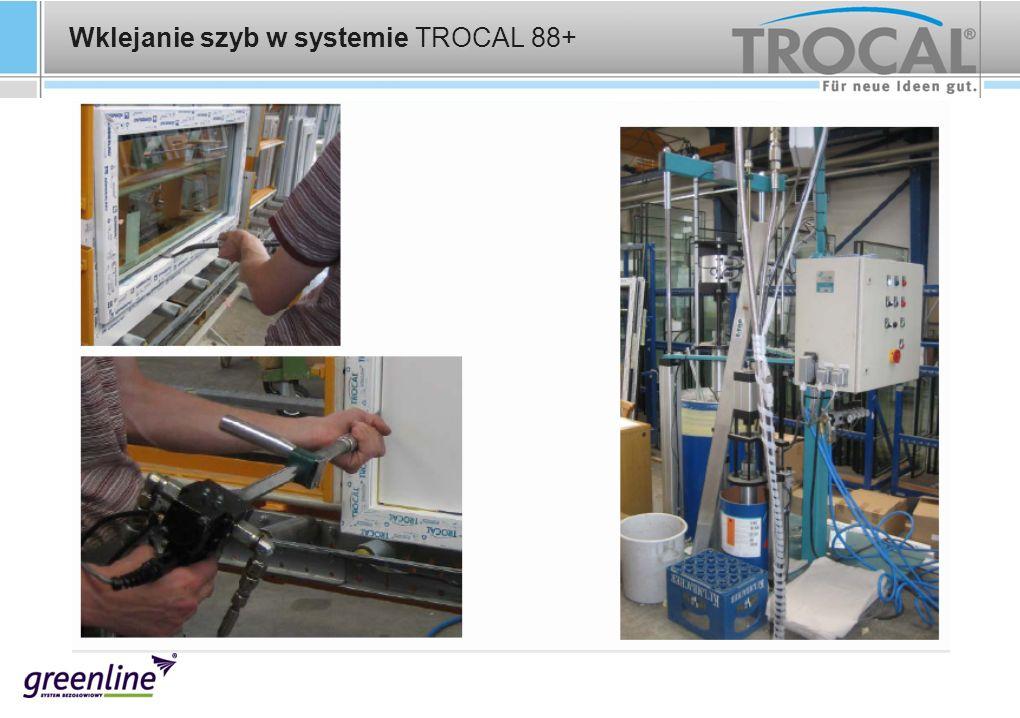 Wklejanie szyb w systemie TROCAL 88+