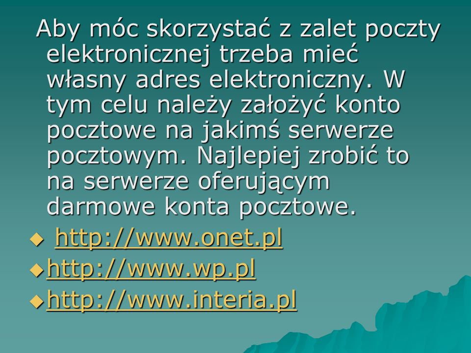 http://www.onet.pl http://www.wp.pl http://www.interia.pl