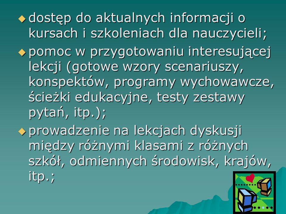 dostęp do aktualnych informacji o kursach i szkoleniach dla nauczycieli;