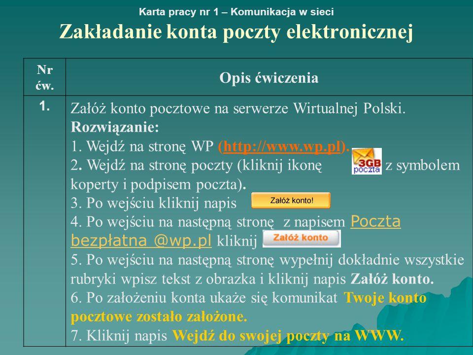 Załóż konto pocztowe na serwerze Wirtualnej Polski. Rozwiązanie:
