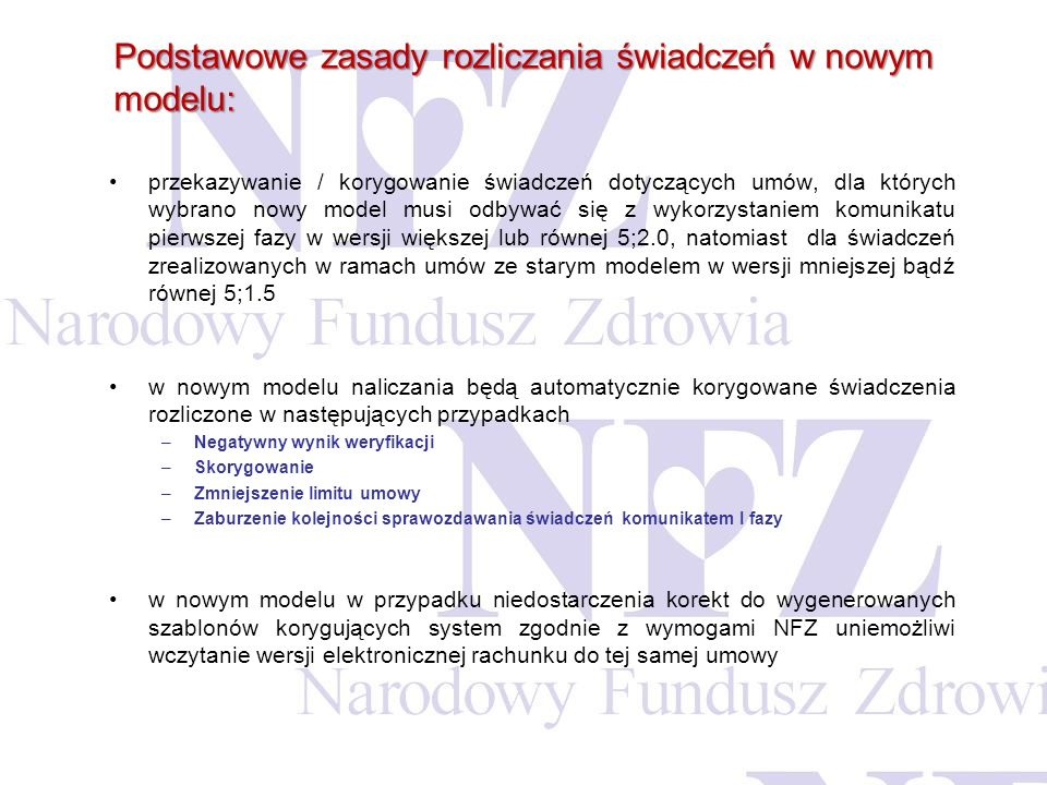 Podstawowe zasady rozliczania świadczeń w nowym modelu: