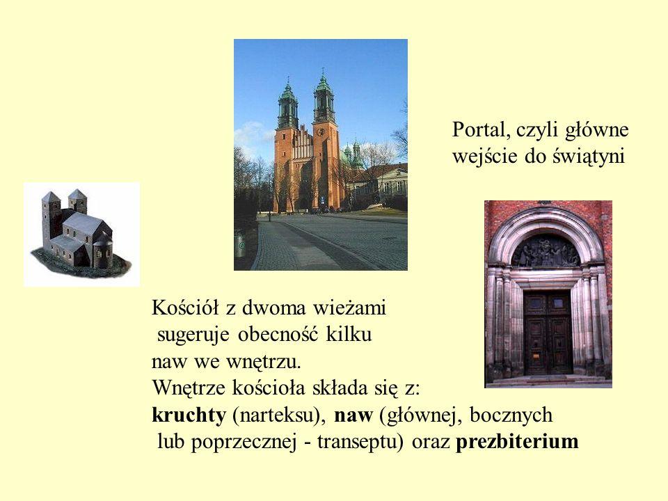 Portal, czyli główne wejście do świątyni. Kościół z dwoma wieżami. sugeruje obecność kilku. naw we wnętrzu.