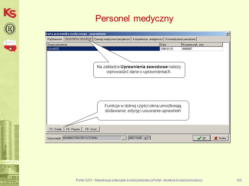 Personel medyczny Na zakładce Uprawnienia zawodowe należy wprowadzić dane o uprawnieniach.