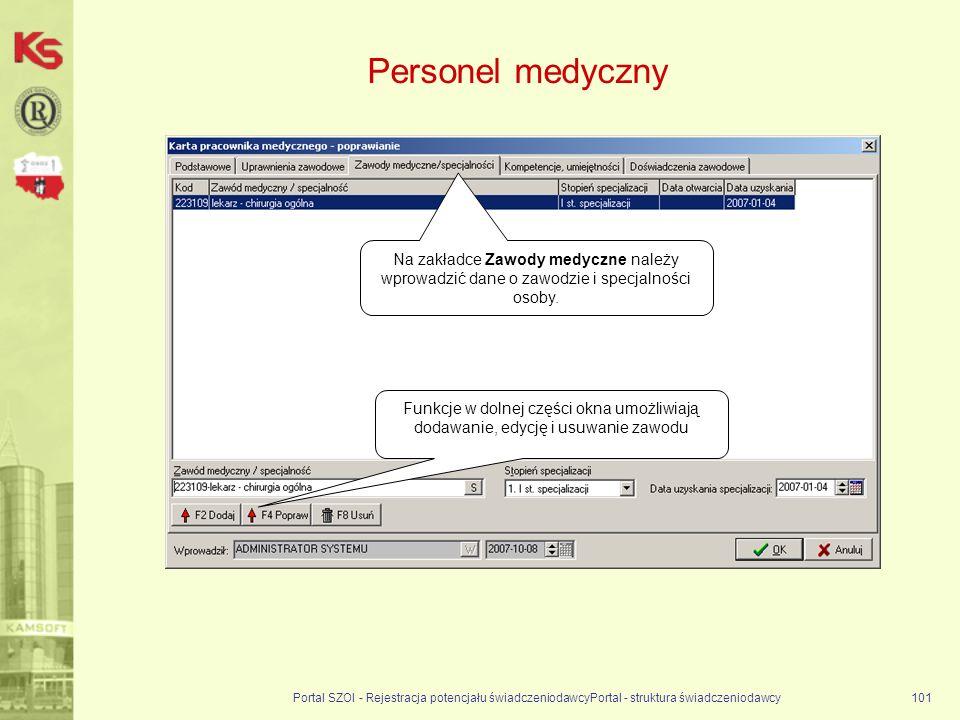 Personel medyczny Na zakładce Zawody medyczne należy wprowadzić dane o zawodzie i specjalności osoby.