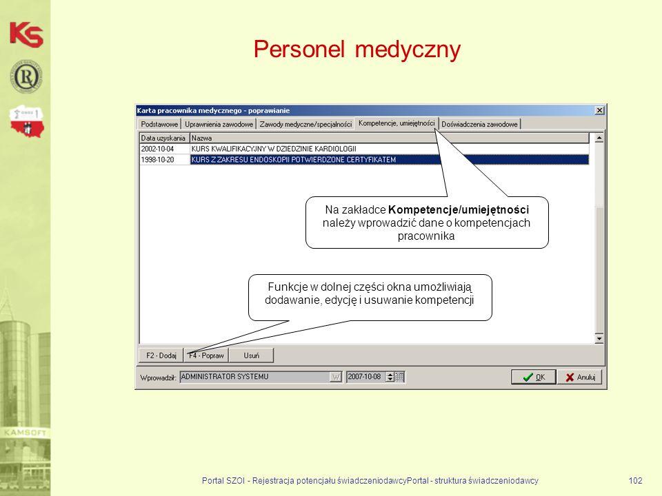 Personel medyczny Na zakładce Kompetencje/umiejętności należy wprowadzić dane o kompetencjach pracownika.