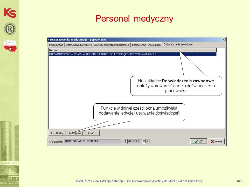 Personel medyczny Na zakładce Doświadczenia zawodowe należy wprowadzić dane o doświadczeniu pracownika.
