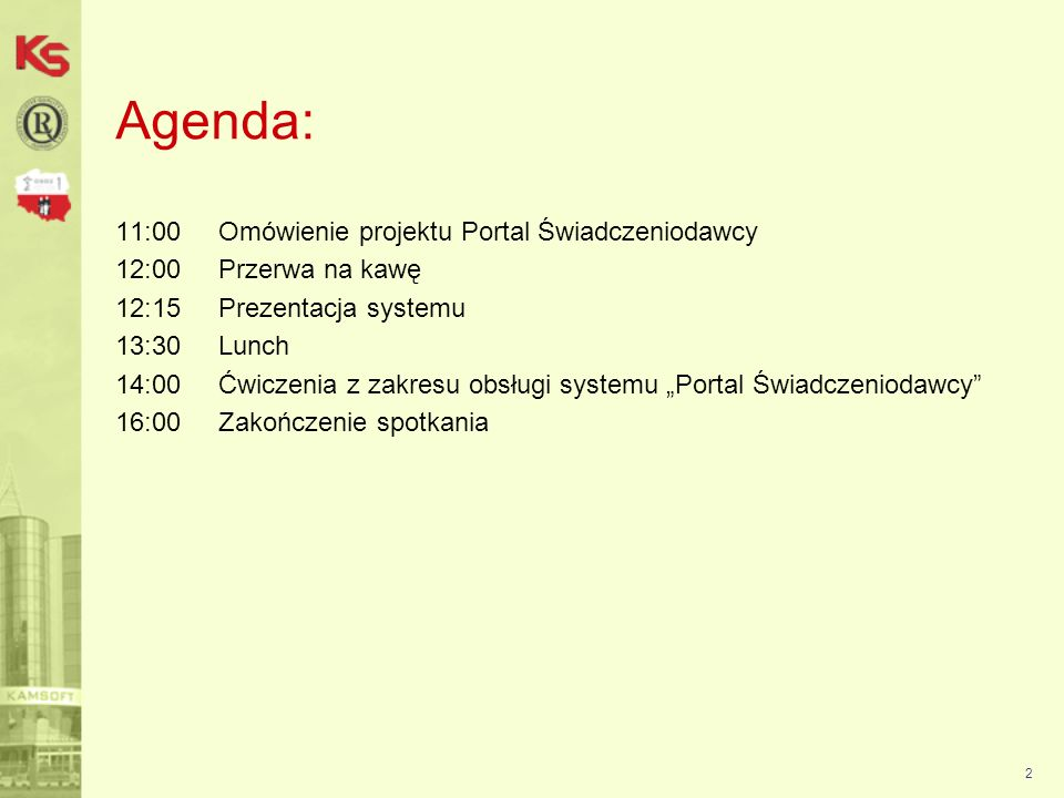Agenda: 11:00 Omówienie projektu Portal Świadczeniodawcy