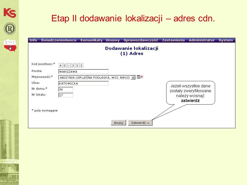 Etap II dodawanie lokalizacji – adres cdn.