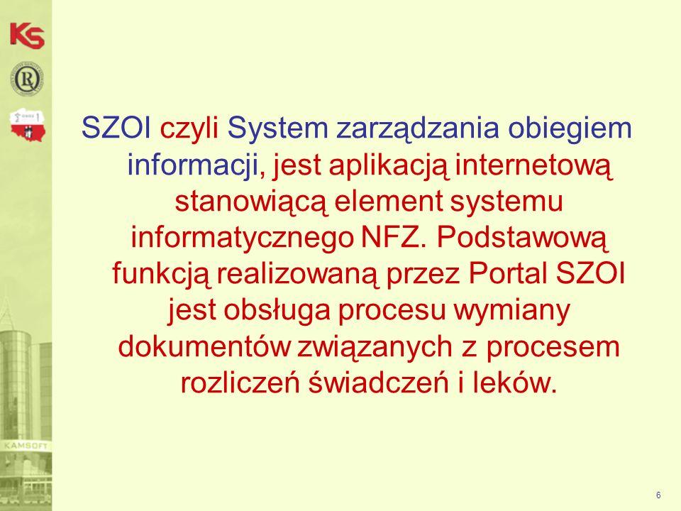 SZOI czyli System zarządzania obiegiem informacji, jest aplikacją internetową stanowiącą element systemu informatycznego NFZ.