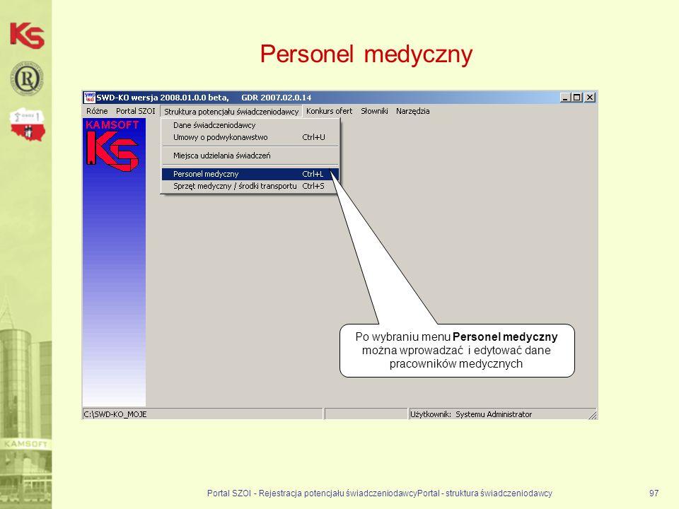 Personel medyczny Po wybraniu menu Personel medyczny można wprowadzać i edytować dane pracowników medycznych.