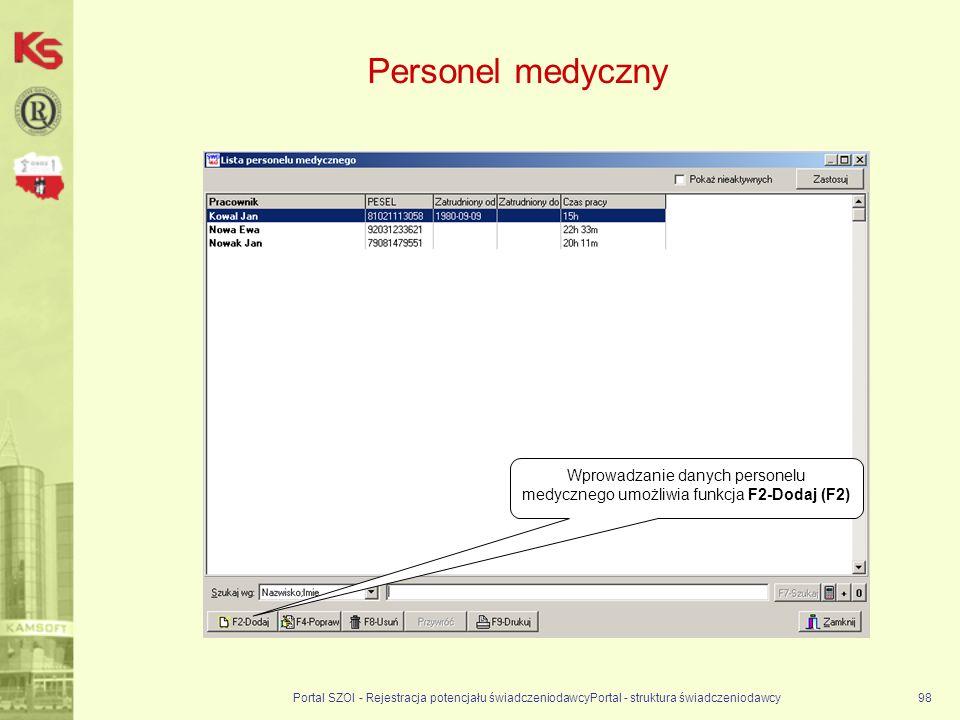 Personel medyczny Wprowadzanie danych personelu medycznego umożliwia funkcja F2-Dodaj (F2)