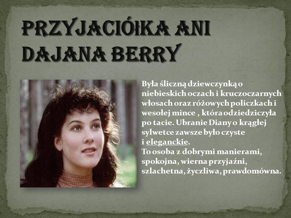 Przyjaciółka Ani Dajana Berry