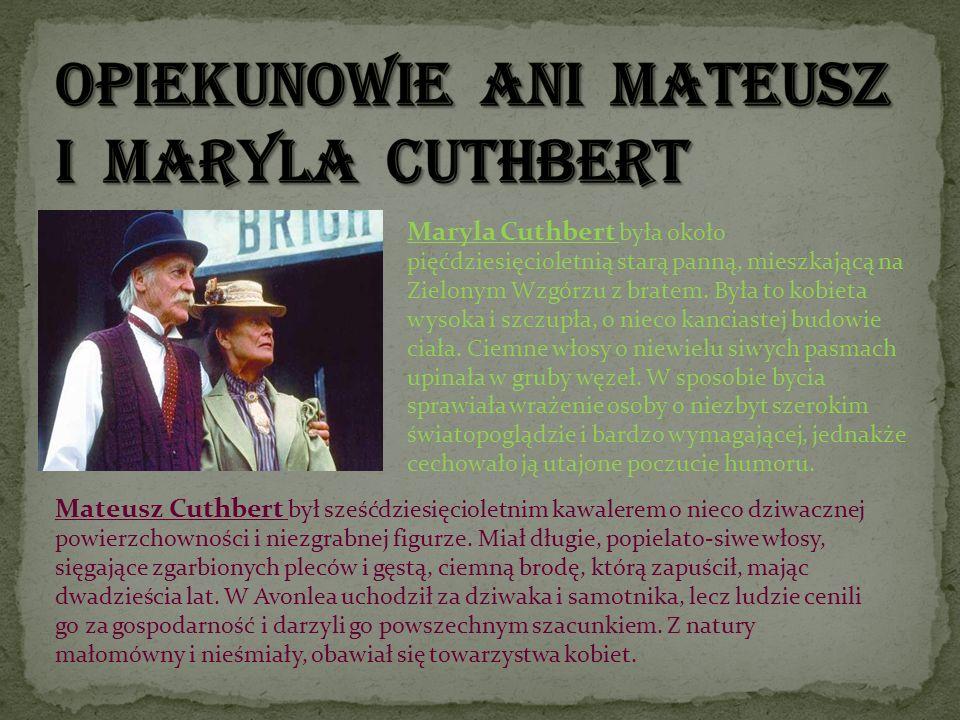 Opiekunowie Ani Mateusz i Maryla Cuthbert