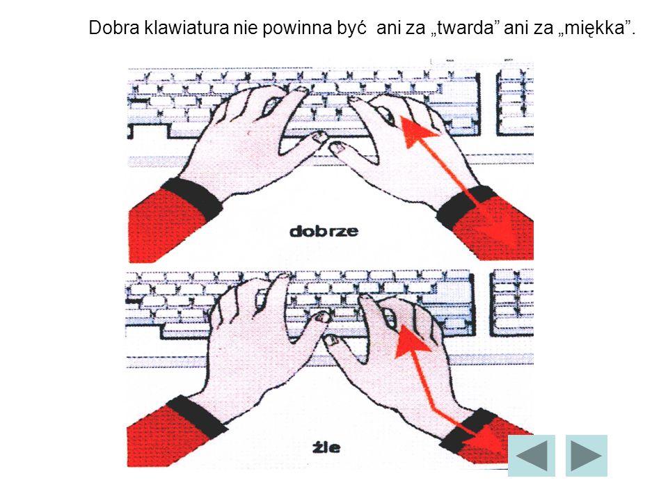 """Dobra klawiatura nie powinna być ani za """"twarda ani za """"miękka ."""