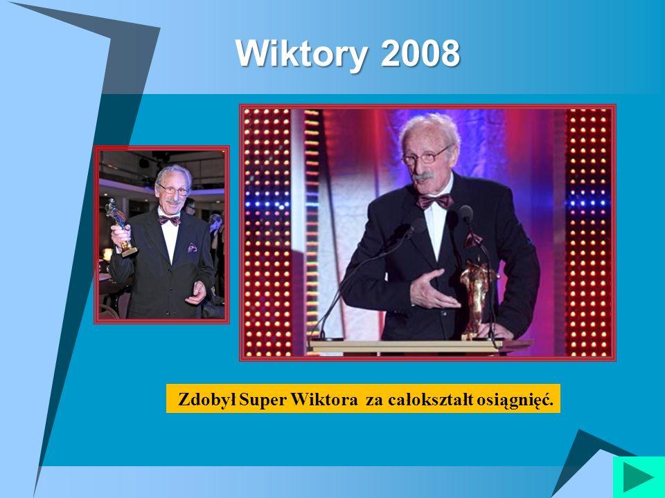Zdobył Super Wiktora za całokształt osiągnięć.