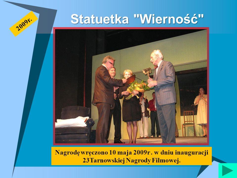 Statuetka Wierność 2009r. Nagrodę wręczono 10 maja 2009r .