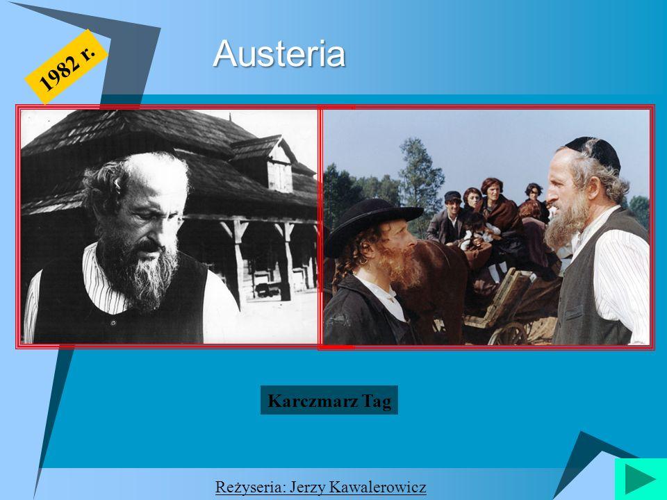 Austeria 1982 r. Karczmarz Tag Reżyseria: Jerzy Kawalerowicz